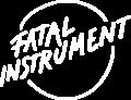 Fatal Instrument Show